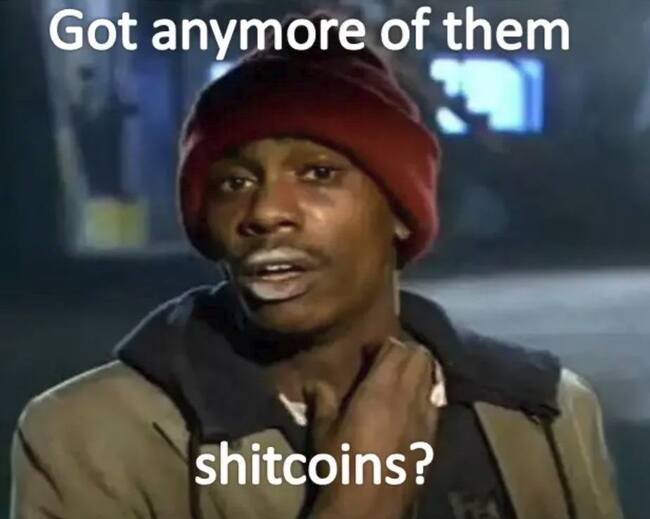 Got anymore of them Shitcoins?