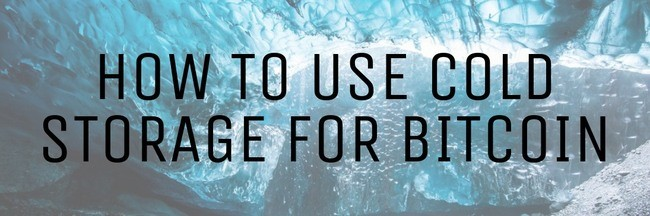How to use cold storage for Bitcoin