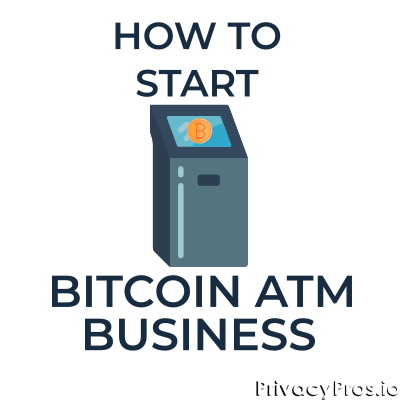 How to start a Bitcoin ATM business?