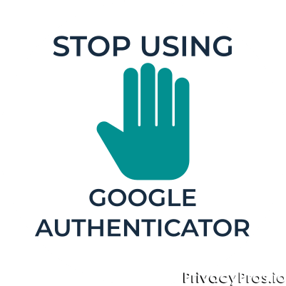 Stop Using Google Authenticator